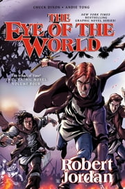The Eye of the World: The Graphic Novel, Volume Four ebook by Robert Jordan,Chuck Dixon,Andie Tong