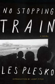 No Stopping Train ebook by Les Plesko,Janet Fitch