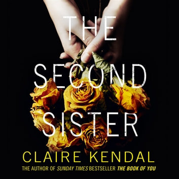 The Second Sister audiobook by Claire Kendal