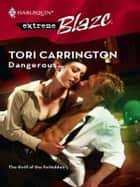 Dangerous... ebook by Tori Carrington