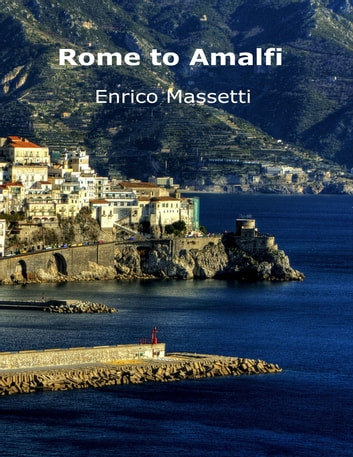 Rome to Amalfi eBook by Enrico Massetti