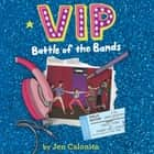 VIP: Battle of the Bands audiobook by