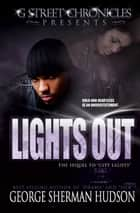 Lights Out (City Lights' Sequel) ebook by George Sherman Hudson