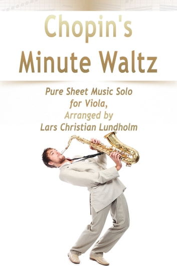 Chopin's Minute Waltz Pure Sheet Music Solo for Viola, Arranged by Lars Christian Lundholm ebook by Pure Sheet Music