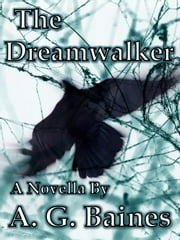 The Dreamwalker ebook by A. G. Baines