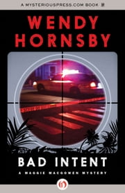 Bad Intent ebook by Wendy Hornsby