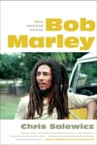 Bob Marley: The Untold Story eBook by Chris Salewicz