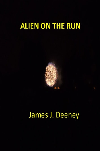 Alien on the run ebook by James J. Deeney