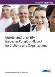 Gender and Diversity Issues in Religious-Based Institutions and Organizations ebook by Blanche Jackson Glimps,Theron Ford