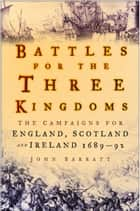 Battles for the Three Kingdoms ebook by John Barratt