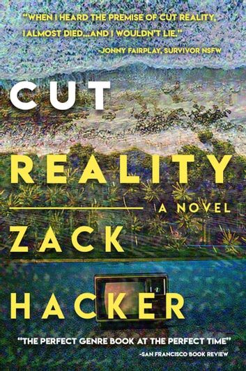 Cut Reality: A Novel ebook by Zack Hacker