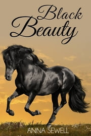 Black Beauty (Illustrated) ebook by Anna Sewell