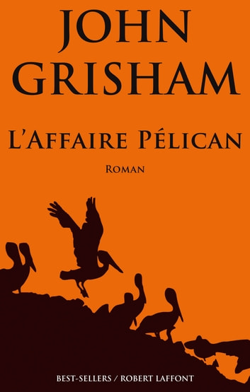 L'Affaire Pélican ebook by John GRISHAM
