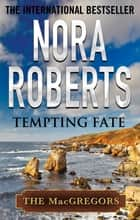 Tempting Fate ebook by Nora Roberts