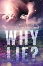 Why Lie? - Love Riddles, #2 ebook by Carey Heywood