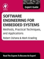 Software Engineering for Embedded Systems - Methods, Practical Techniques, and Applications ebook by Robert Oshana