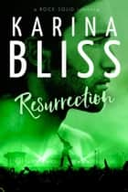 Resurrection - a ROCK SOLID romance, #4 電子書 by Karina Bliss