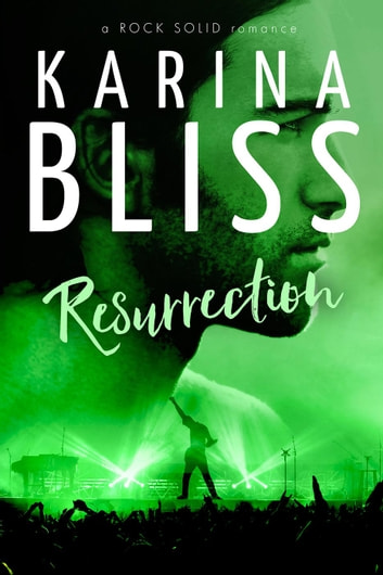 Resurrection - a ROCK SOLID romance, #4 ebook by Karina Bliss