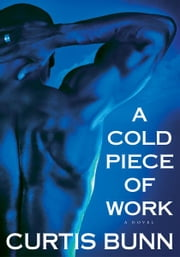 A Cold Piece of Work ebook by Curtis Bunn