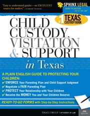 Child Custody, Visitation and Support in Texas ebook by Traci Truly