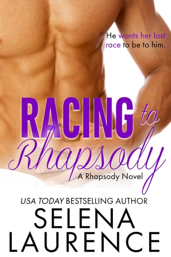Racing to Rhapsody - A Rhapsody Novel ebook by Selena Laurence