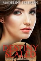 Destiny Sealed ebook by Madeline Freeman