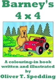 Barney's 4 X 4: a colouring-in book ebook by Oliver T Spedding