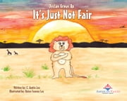 Declan Grows Up: It's Just Not Fair ebook by C. Austin Lee