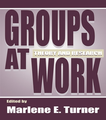 Groups at Work - Theory and Research ebook by