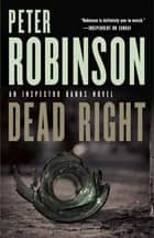 Dead Right ebook by Peter Robinson