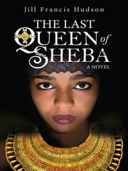 The Last Queen of Sheba ebook by Jill Francis Hudson