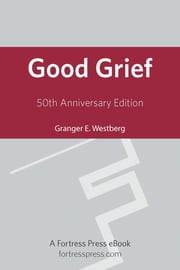 Good Grief 50th Ann Ed ebook by Granger E. Westberg