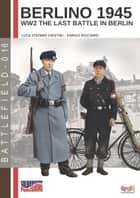 Berlino 1945 - WW2 The last battle in Berlin ebook by Stefano Cristini, Enrico Ricciardi
