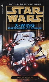 Starfighters of Adumar: Star Wars (X-Wing) ebook by Aaron Allston