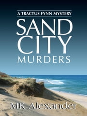 Sand City Murders ebook by MK Alexander