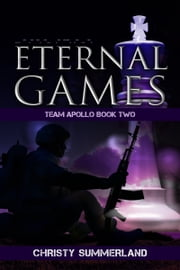 Eternal Games - Team Apollo Book Two ebook by Christy Summerland