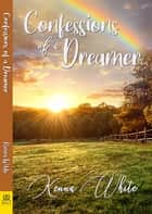 Confessions of a Dreamer ebook by Kenna White