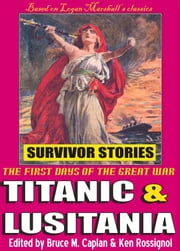 Titanic & Lusitania: Survivor Stories ebook by Ken Rossignol