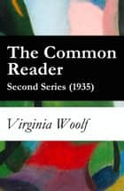 The Common Reader - Second Series (1935) ebook by Virginia Woolf
