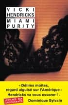 Miami Purity eBook par Vicki Hendricks, Dominique Mainard