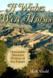If Wishes Were Horses ebook by Mark Arnold
