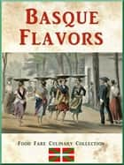 Basque Flavors ebook by Shenanchie O'Toole
