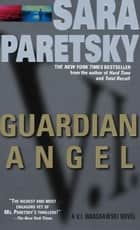 Guardian Angel - A V. I. Warshawski Novel ebook by Sara Paretsky