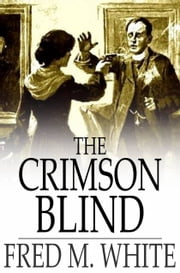 The Crimson Blind ebook by Fred M. White