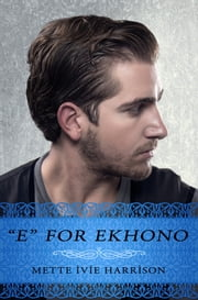 E for Ekhono ebook by Mette Ivie Harrison