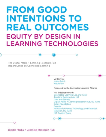 From Good Intentions to Real Outcomes - Equity by Design in Learning Technologies ebook by Mizuko Ito,Justin Reich