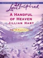 A Handful of Heaven eBook by Jillian Hart