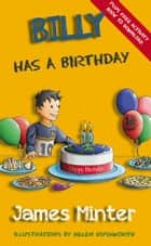 Billy Has A Birthday - Billy Growing Up ebook by James Minter