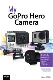 My GoPro Hero Camera ebook by Jason Rich