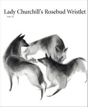 Lady Churchill's Rosebud Wristlet No. 28 ebook by Kelly Link,Gavin J Grant